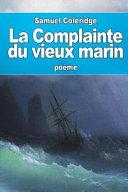 La Complainte Du Vieux Marin : britannique samuel taylor coleridge composé entre 1797 et...