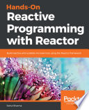 Hands On Reactive Programming With Reactor