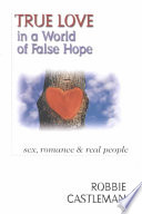 True Love in a World of False Hope