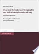 Wege der historischen Geographie und Kulturlandschaftsforschung