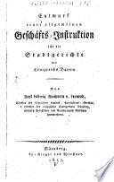 Entwurf einer allgemeinen Geschäfts-Instruktion für die Stadtgerichte des Königreichs Baiern