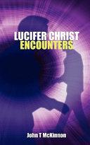 Lucifer Christ Encounters