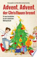 Advent, Advent, der Christbaum brennt!