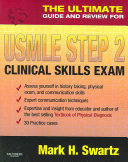 The Ultimate Guide and Review for USMLE Step 2 Clinical Skills Exam