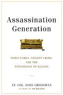 Assassination Generation : violent video games have ushered...