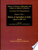 History of Agriculture in India, Up to C. 1200 A.D. Part 1 Reconstructs The Evolution Of Agriculture In
