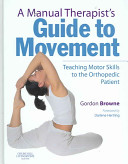 A Manual Therapist s Guide to Movement
