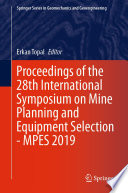 Proceedings Of The 28th International Symposium On Mine Planning And Equipment Selection Mpes 2019