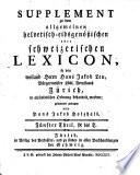 Allgemeines Helvetisches, Eydgenössisches oder Schweitzerisches Lexicon