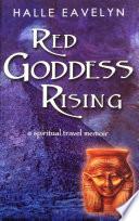 Red Goddess Rising