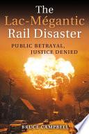 The Lac M  gantic Rail Disaster