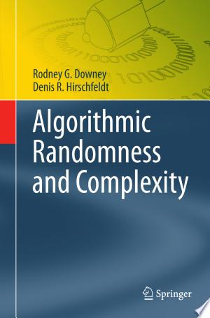 Algorithmic Randomness and Complexity - ISBN:9780387684413