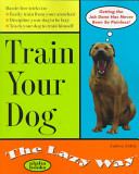 Train Your Dog the Lazy Way
