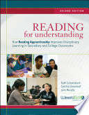 Reading for understanding how reading apprenticeship improves disciplinary learning in secondary and college classrooms /