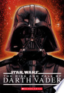 Star Wars    The Rise and Fall of Darth Vader