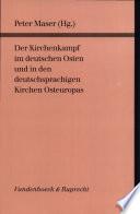 Der Kirchenkampf im deutschen Osten und in den deutschsprachigen Kirchen Osteuropas