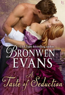 A Taste Of Seduction : author bronwen evans returns with another captivating novel...