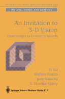 An Invitation to 3 D Vision Is The Reconstruction Of 3 D Models
