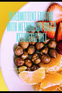 Intermittent Fasting With Metabolism Diet Ketogenic Diet