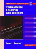 Troubleshooting and Repairing Audio Equipment