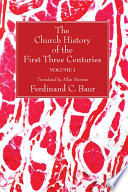 The Church History of the First Three Centuries  2 Volumes
