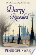 Darcy Revealed  A Pride and Prejudice Variation