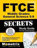 FTCE Middle Grades General Science  5 9  Secrets