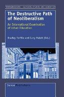 The destructive path of neoliberalism