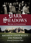 Dark Shadows: Return To Collinwood : four decades of the successful spooky soap opera...