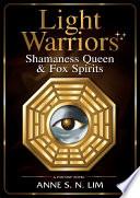 Light Warriors  Shamaness Queen   Fox Spirits