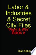 Labor   Industries   Secret City Files  Fight   Win
