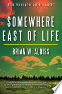 Somewhere East of Life