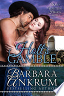 Holt s Gamble  Wild Western Hearts Series  Book 1