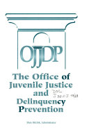 OJJDP, the Office of Juvenile Justice and Delinquency Prevention