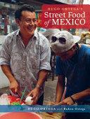 Hugo Ortega s Street Food of Mexico
