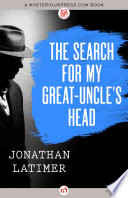 The Search for My Great Uncle s Head