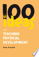 100 Ideas for Teaching Physical Development