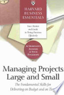 Managing Projects Large And Small : on cost and on time when...