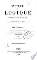 Syste'me de Logique Deductive Et Inductive Expose Des Principes de la Preuve Et Des Methodes de Recherche Scientifique