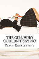 The Girl Who Couldn't Say No : look at teenage mothers, the girl...