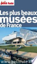 Les plus beaux musées de France 2016 Petit Futé (avec photos et avis des lecteurs)