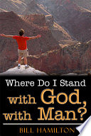 Where Do I Stand with God  with Man