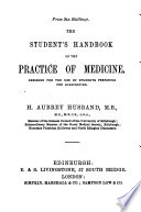 The Student's Handbook of the Practice of Medicine