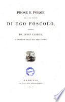 Prose e poesie edite ed inedite di Ugo Foscolo ordinate da Luigi Carrer  e corredate della vita dell autore