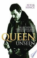 Book Queen Unseen   My Life with the Greatest Rock Band of the 20th Century  Revised and with Added Material