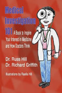 Medical Investigation 101 : in medical science. learn about medical specialties and...