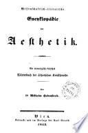 Wissenschaftlich-literarische Ebcyklopädie der Aesthetik