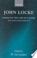 John Locke: Essays on the Law of Nature : the Latin Text with a Translation, Introduction, and Notes ; Together with Transcripts of Locke's Shorthand in His Journal for 1676