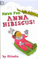 Have Fun, Anna Hibiscus! Book Cover