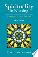 Spirituality In Nursing Standing On Holy Ground book